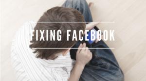 fixing facebook