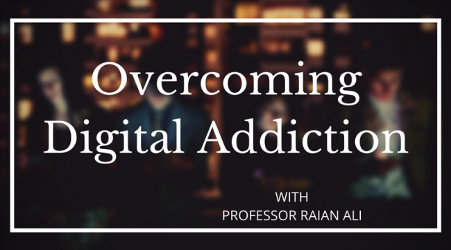 Raian Ali - Digital Addiction