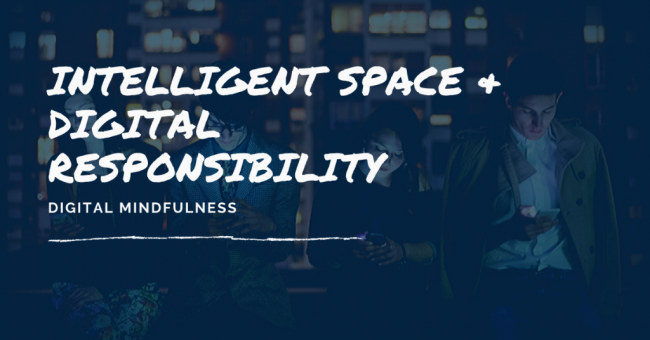 Intelligent Space & Digital Responsibility