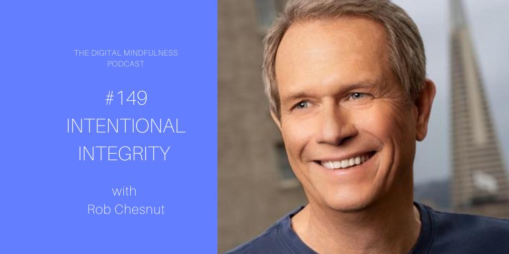 Rob Chesnut & Digital Mindfulness